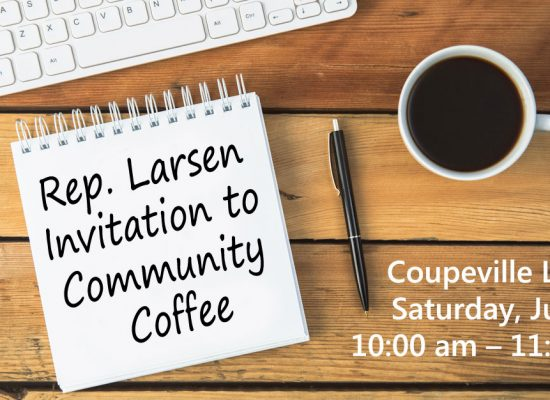 LARSEN INVITES CONSTITUENTS TO COUPEVILLE COMMUNITY COFFEE
